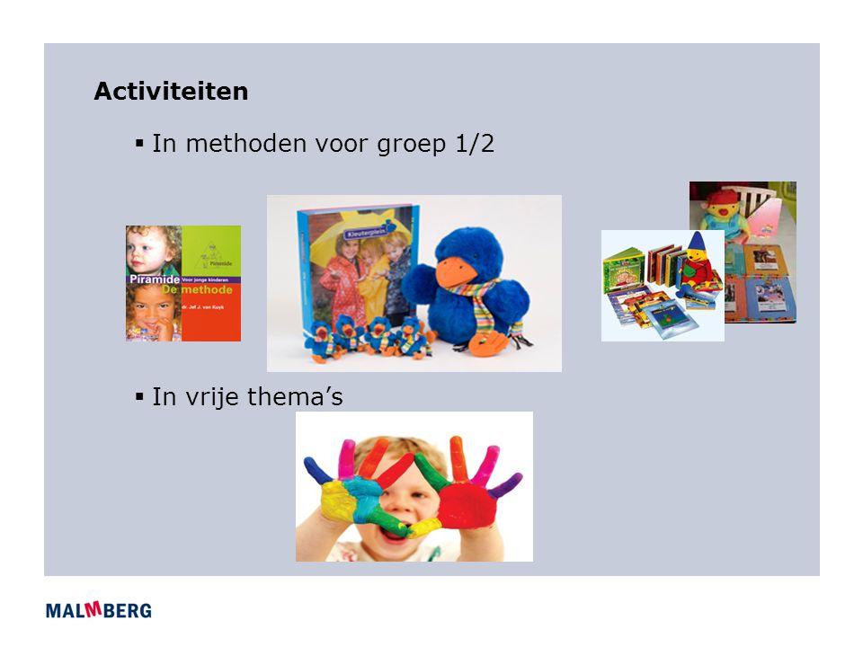Activiteiten  In methoden voor groep 1/2  In vrije thema's