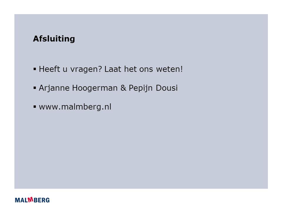 Afsluiting  Heeft u vragen? Laat het ons weten!  Arjanne Hoogerman & Pepijn Dousi  www.malmberg.nl