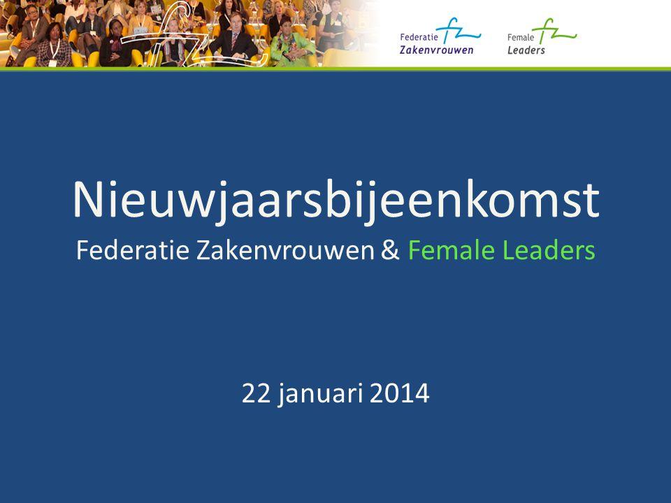 Nieuwjaarsbijeenkomst Federatie Zakenvrouwen & Female Leaders 22 januari 2014