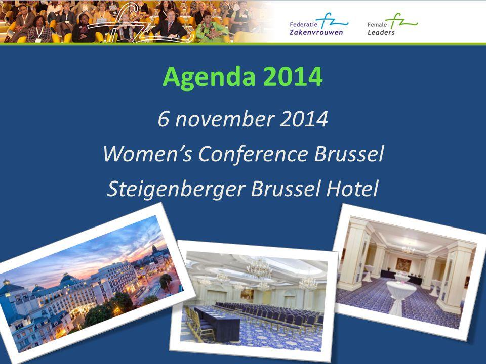 Agenda 2014 6 november 2014 Women's Conference Brussel Steigenberger Brussel Hotel