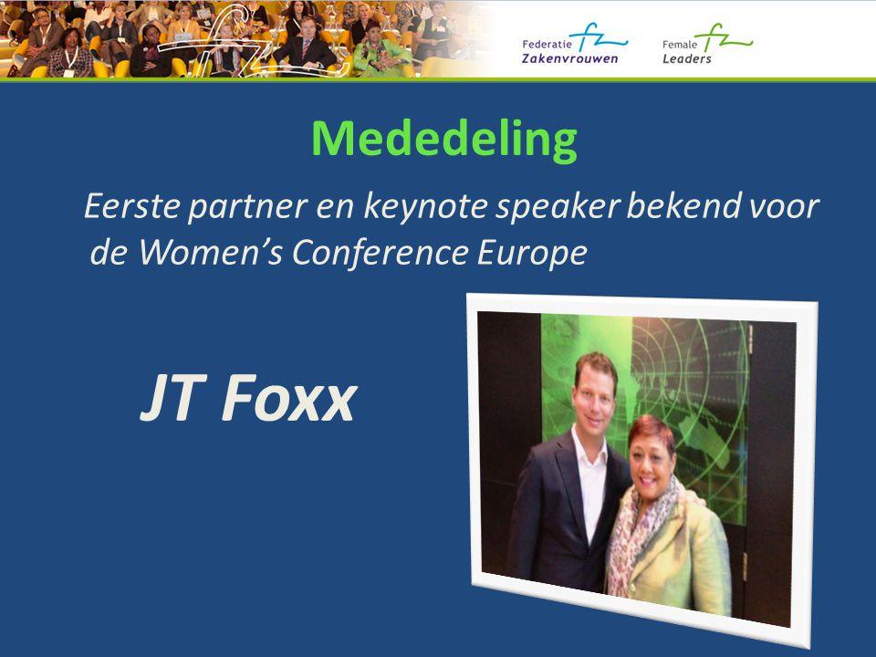 Mededeling Eerste partner en keynote speaker bekend voor de Women's Conference Europe JT Foxx