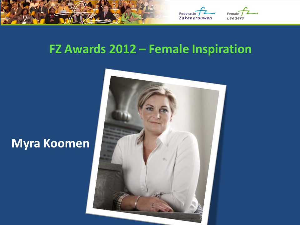 FZ Awards 2012 – Female Inspiration Myra Koomen