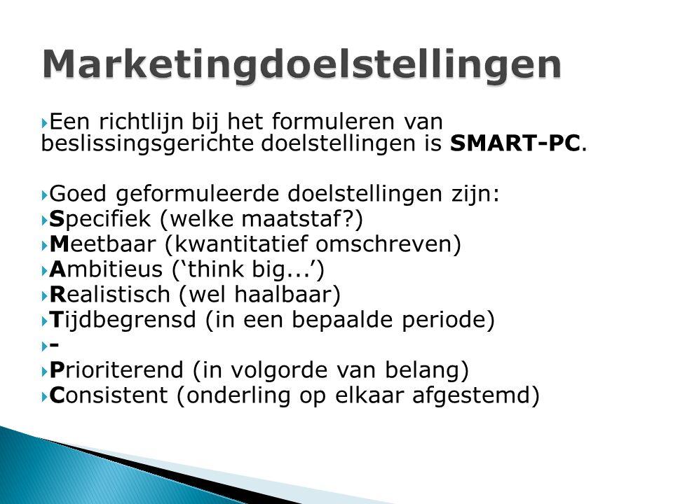  Een richtlijn bij het formuleren van beslissingsgerichte doelstellingen is SMART-PC.  Goed geformuleerde doelstellingen zijn:  Specifiek (welke ma
