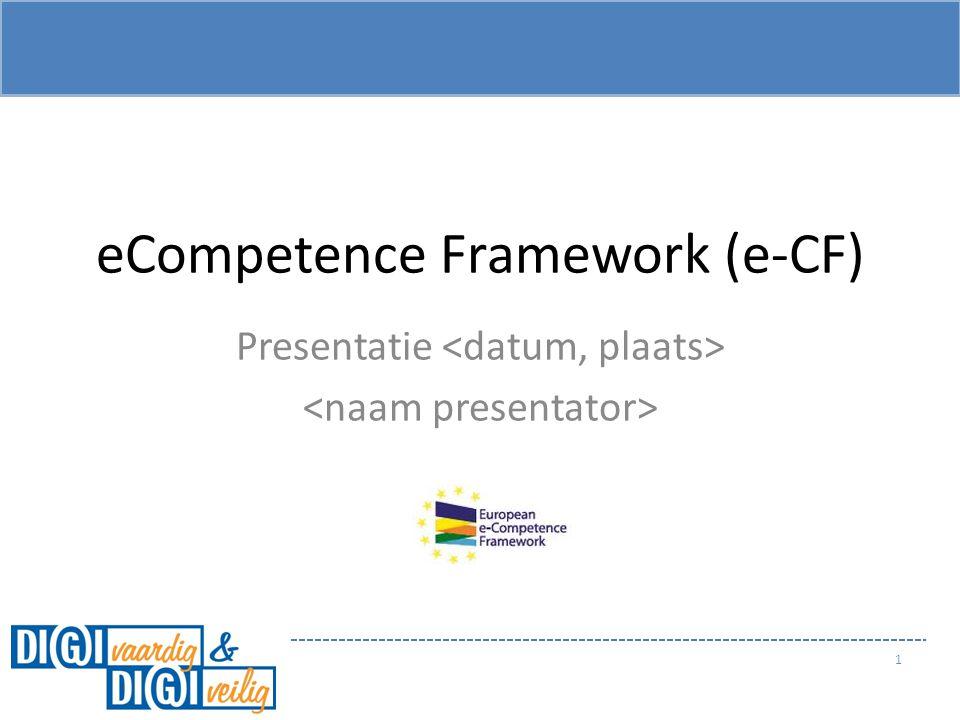 eCompetence Framework (e-CF) Presentatie 1