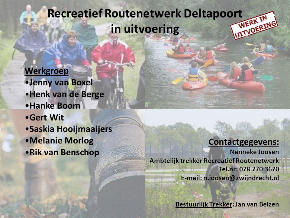 Recreatief Routenetwerk Deltapoort in uitvoering Contactgegevens: Nanneke Joosen Ambtelijk trekker Recreatief Routenetwerk Tel.nr: 078 770 3670 E-mail