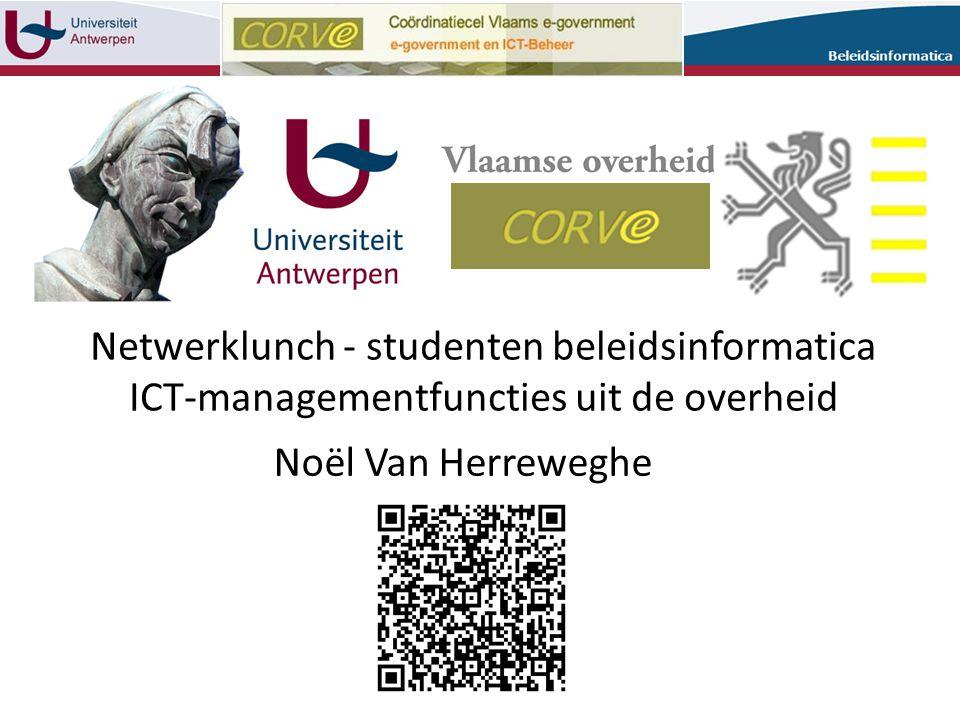 Noël Van Herreweghe Netwerklunch - studenten beleidsinformatica ICT-managementfuncties uit de overheid