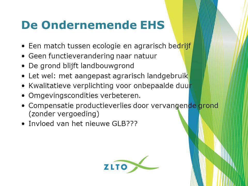 De Ondernemende EHS Een match tussen ecologie en agrarisch bedrijf Geen functieverandering naar natuur De grond blijft landbouwgrond Let wel: met aang