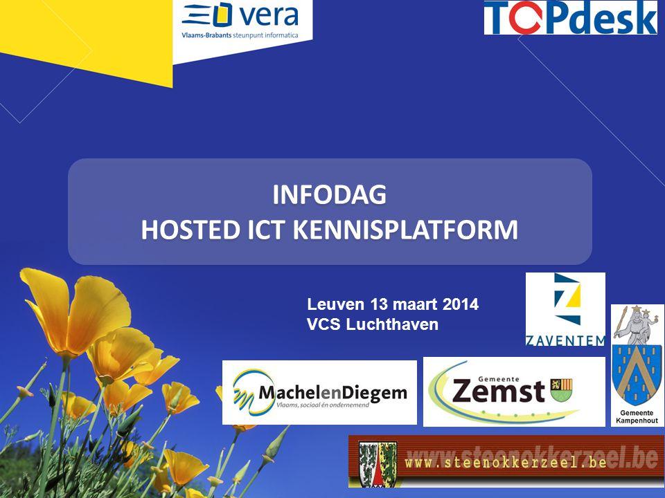 INFODAG HOSTED ICT KENNISPLATFORM Leuven 13 maart 2014 VCS Luchthaven