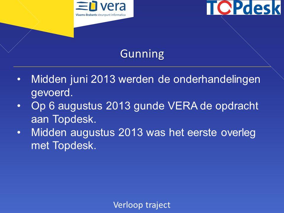 Gunning Midden juni 2013 werden de onderhandelingen gevoerd. Op 6 augustus 2013 gunde VERA de opdracht aan Topdesk. Midden augustus 2013 was het eerst