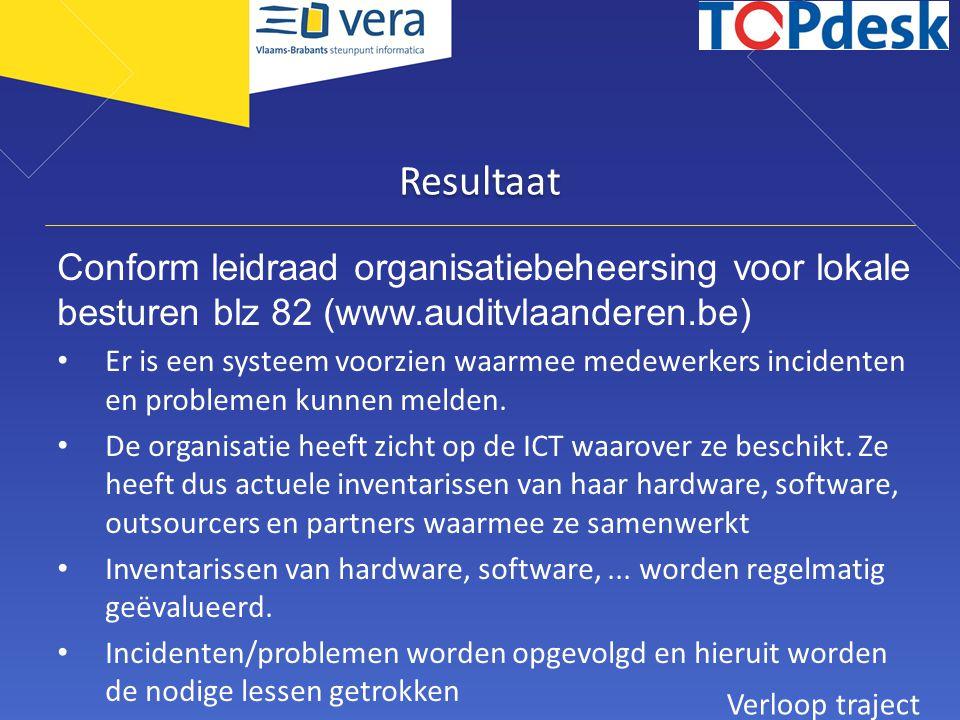 Resultaat Conform leidraad organisatiebeheersing voor lokale besturen blz 82 (www.auditvlaanderen.be) Er is een systeem voorzien waarmee medewerkers i