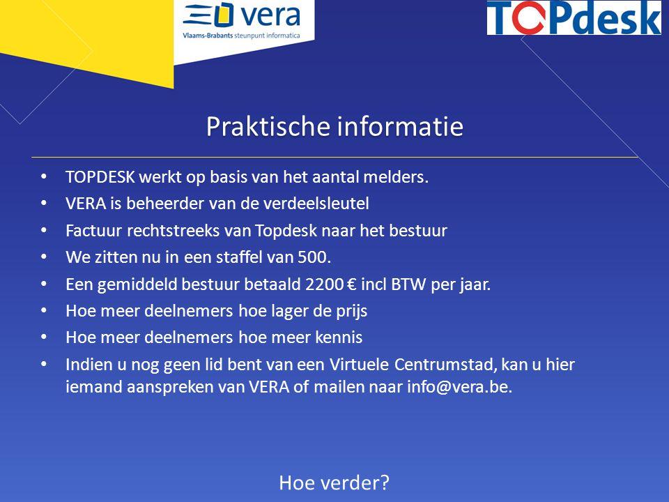 Praktische informatie TOPDESK werkt op basis van het aantal melders. VERA is beheerder van de verdeelsleutel Factuur rechtstreeks van Topdesk naar het