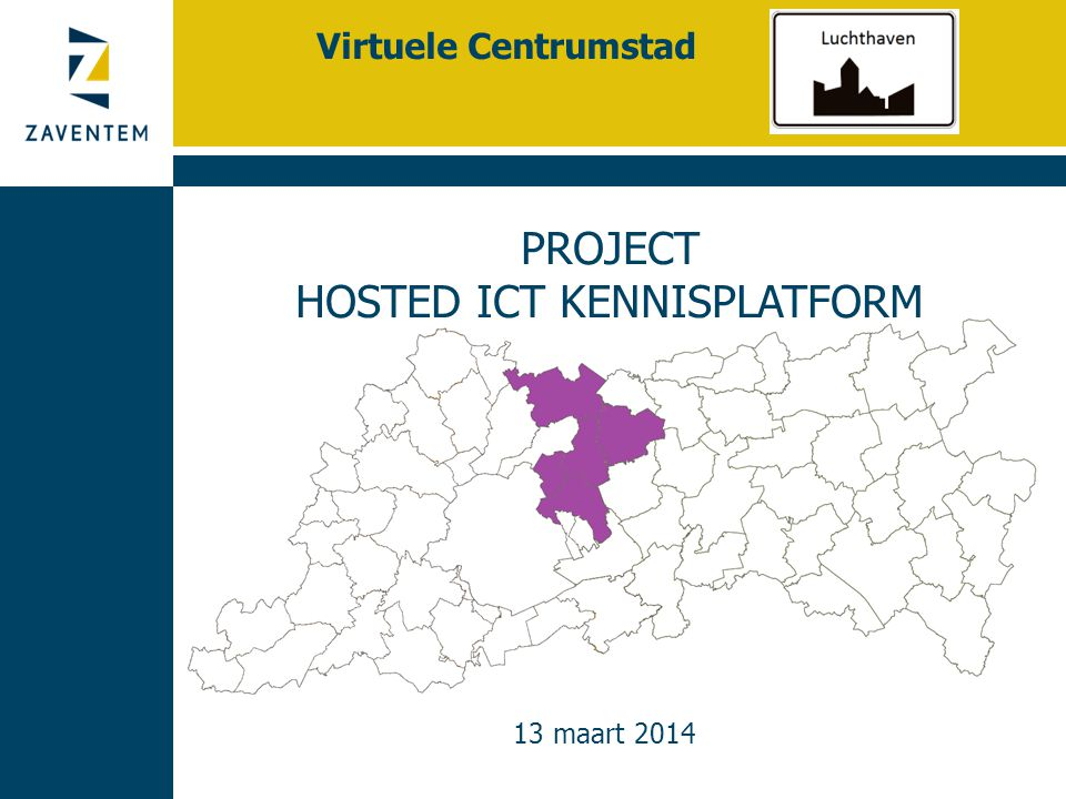 PROJECT HOSTED ICT KENNISPLATFORM 13 maart 2014 Virtuele Centrumstad