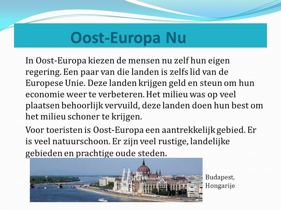 Oost-Europa Nu In Oost-Europa kiezen de mensen nu zelf hun eigen regering. Een paar van die landen is zelfs lid van de Europese Unie. Deze landen krij