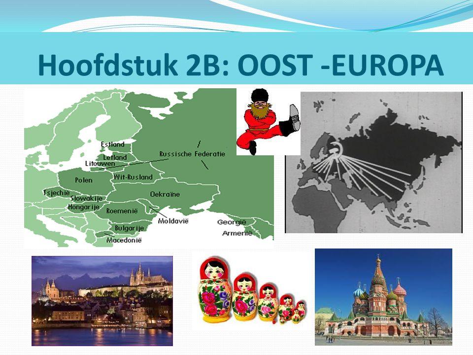 Hoofdstuk 2B: OOST -EUROPA