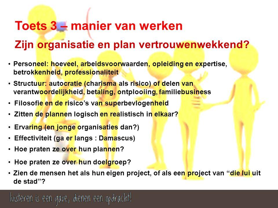 Toets 3 – manier van werken Zijn organisatie en plan vertrouwenwekkend.