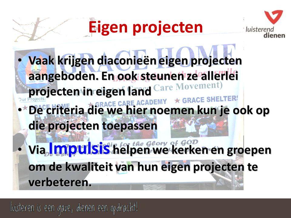 Eigen projecten Vaak krijgen diaconieën eigen projecten aangeboden.