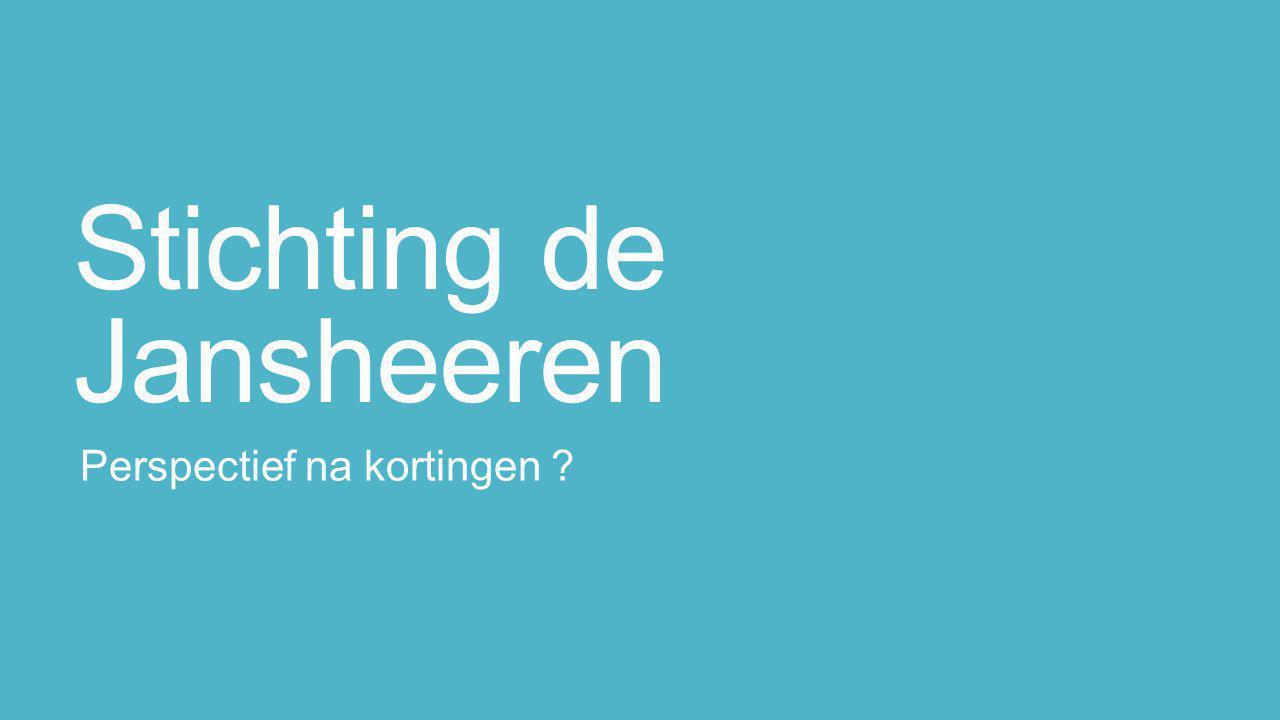 Stichting de Jansheeren Perspectief na kortingen ?