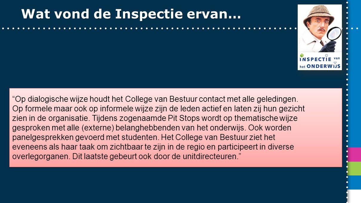 Wat vond de Inspectie ervan… Op dialogische wijze houdt het College van Bestuur contact met alle geledingen.