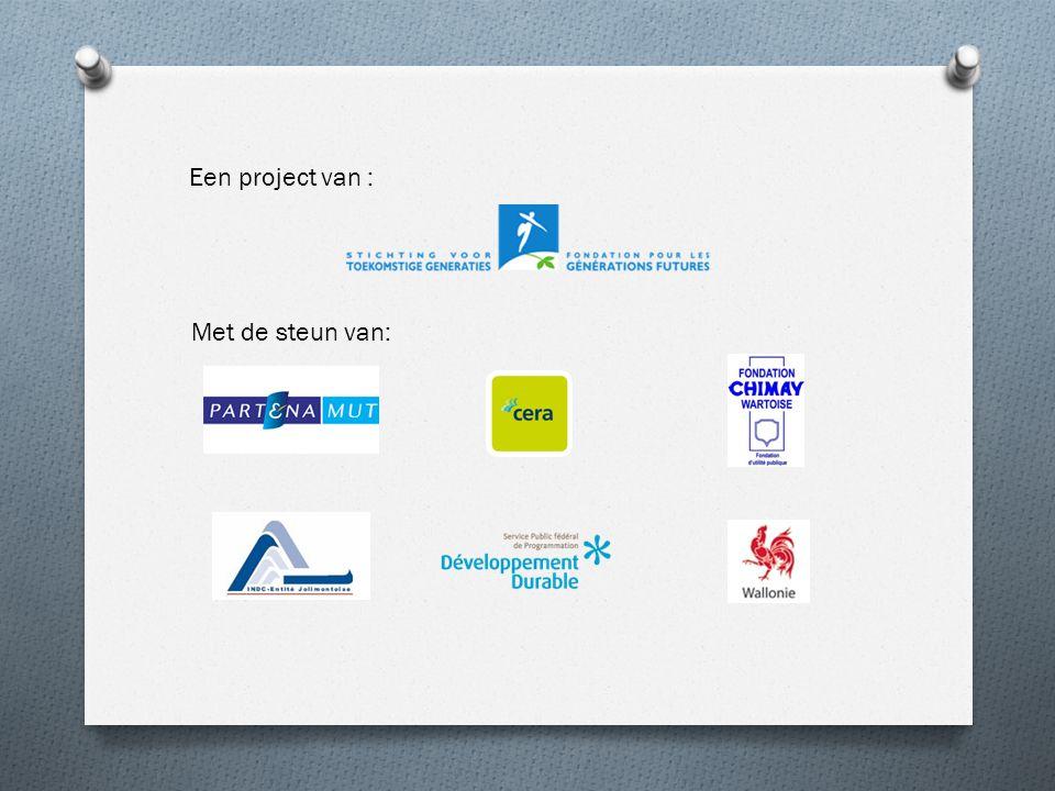 Een project van : Met de steun van:
