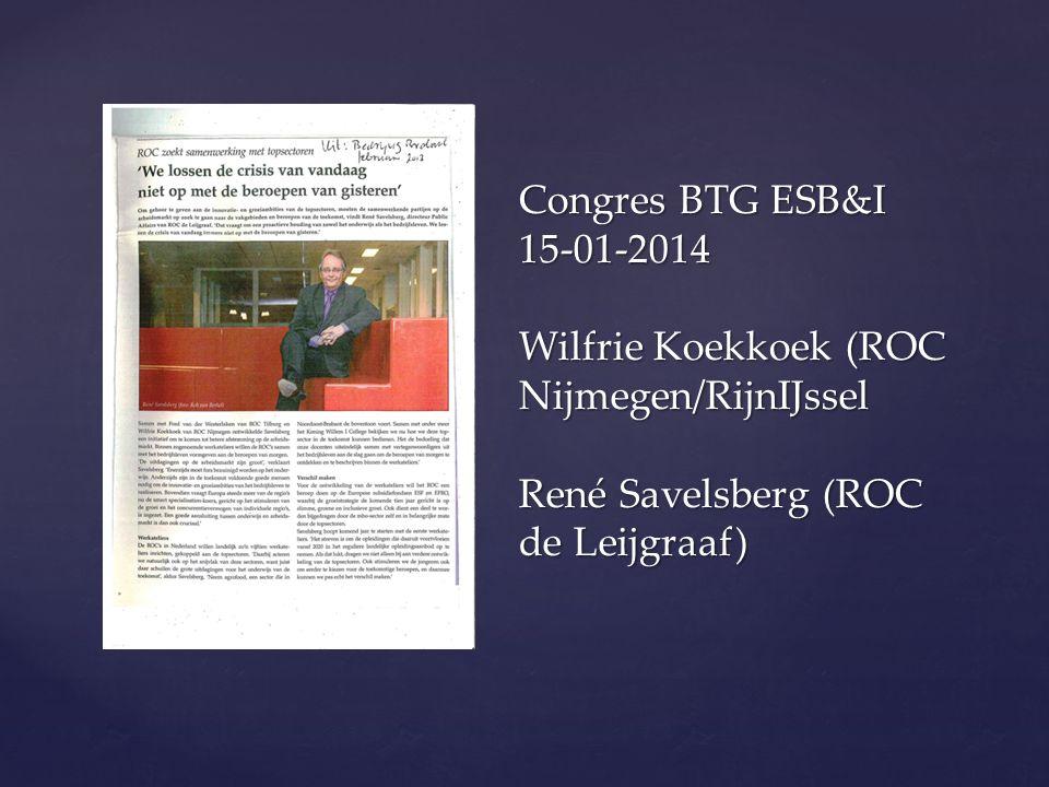 { Congres BTG ESB&I 15-01-2014 Wilfrie Koekkoek (ROC Nijmegen/RijnIJssel René Savelsberg (ROC de Leijgraaf)