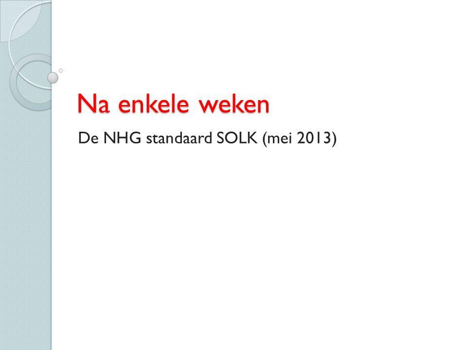 Na enkele weken De NHG standaard SOLK (mei 2013)