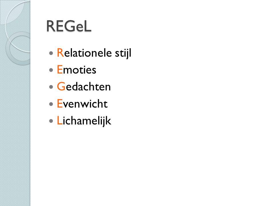 REGeL Relationele stijl Emoties Gedachten Evenwicht Lichamelijk