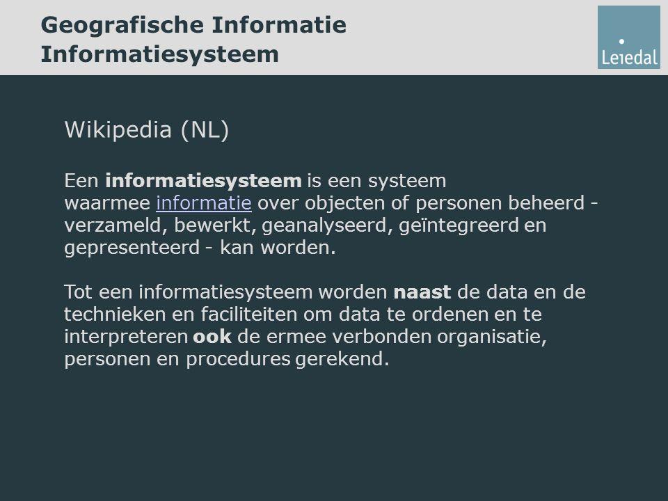 Wikipedia (NL) Een informatiesysteem is een systeem waarmee informatie over objecten of personen beheerd - verzameld, bewerkt, geanalyseerd, geïntegreerd en gepresenteerd - kan worden.informatie Tot een informatiesysteem worden naast de data en de technieken en faciliteiten om data te ordenen en te interpreteren ook de ermee verbonden organisatie, personen en procedures gerekend.