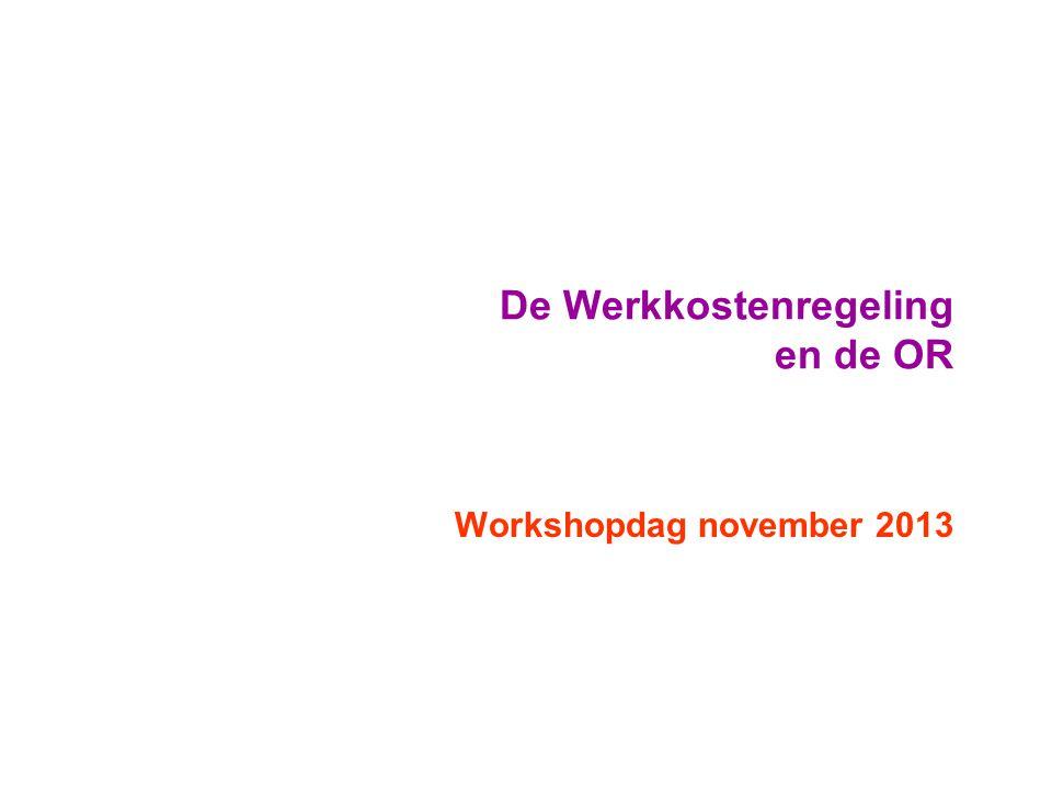 De Werkkostenregeling en de OR Workshopdag november 2013