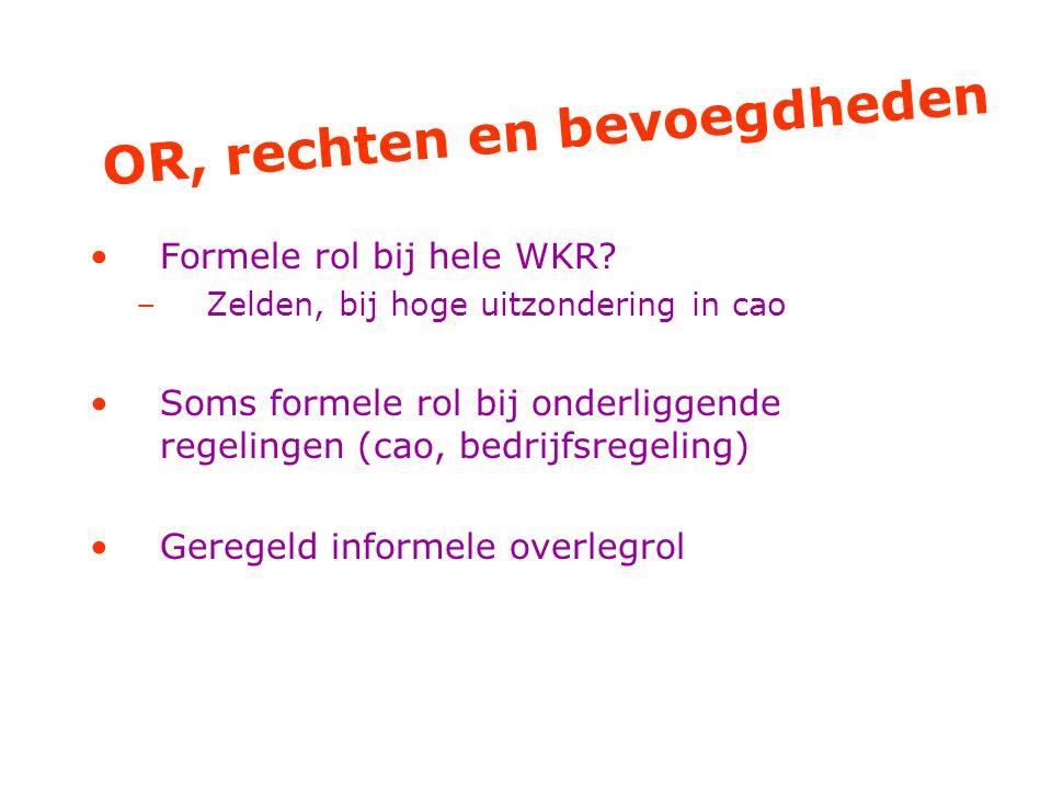 OR, rechten en bevoegdheden Formele rol bij hele WKR.