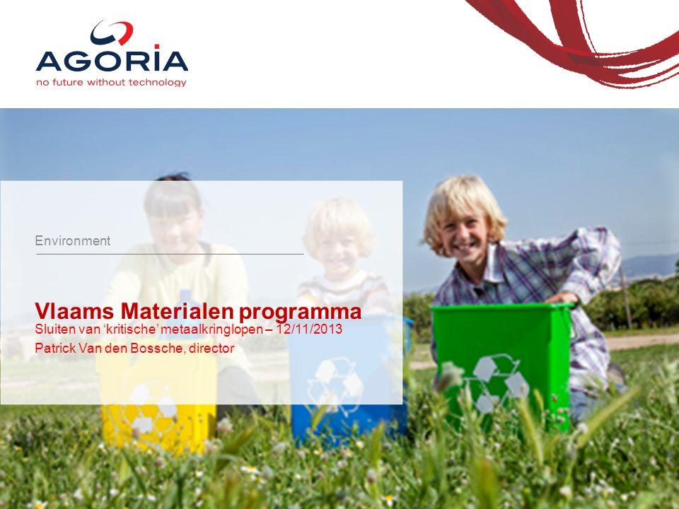 Vlaams Materialen programma Sluiten van 'kritische' metaalkringlopen – 12/11/2013 Patrick Van den Bossche, director Environment