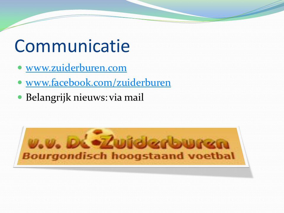 Communicatie www.zuiderburen.com www.facebook.com/zuiderburen Belangrijk nieuws: via mail