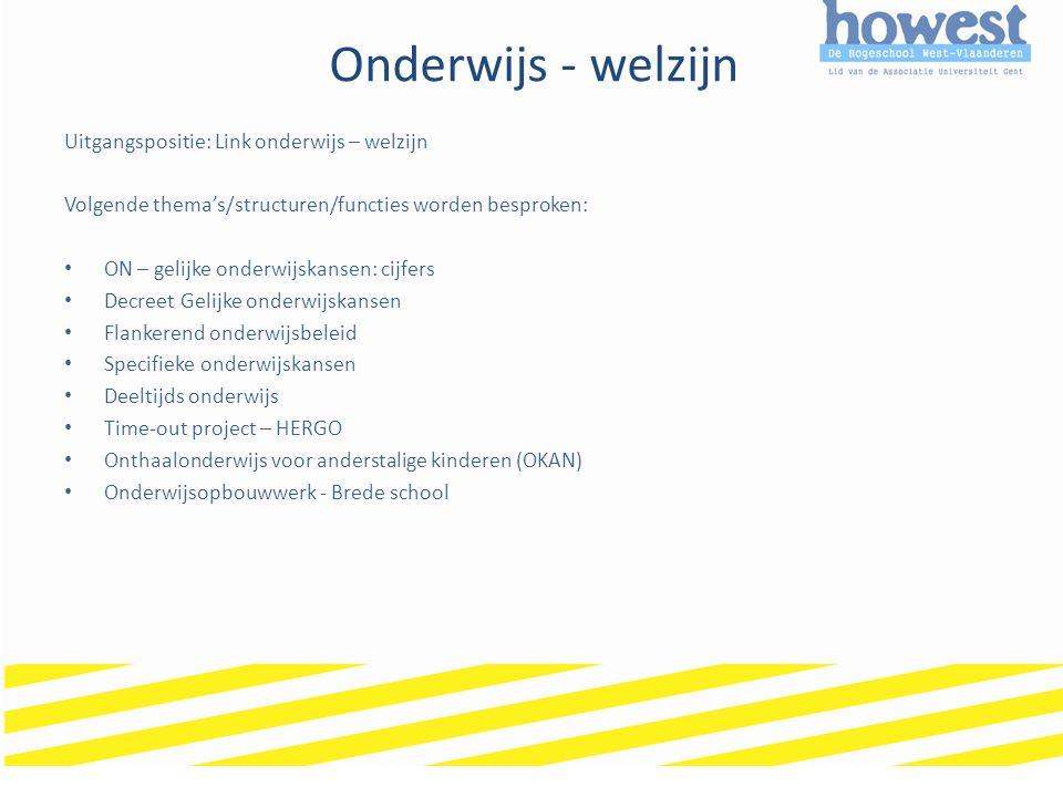 Onderwijs - welzijn Uitgangspositie: Link onderwijs – welzijn Volgende thema's/structuren/functies worden besproken: ON – gelijke onderwijskansen: cij