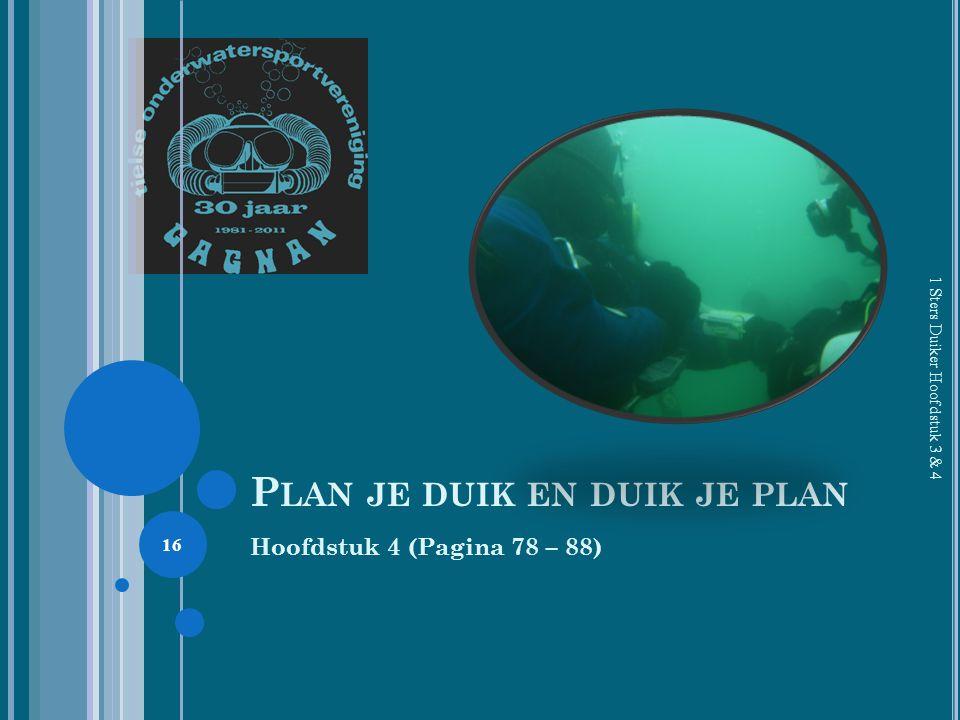 P LAN JE DUIK EN DUIK JE PLAN Hoofdstuk 4 (Pagina 78 – 88) 1 Sters Duiker Hoofdstuk 3 & 4 16