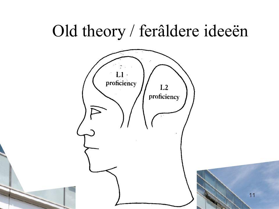 11 Old theory / ferâldere ideeën