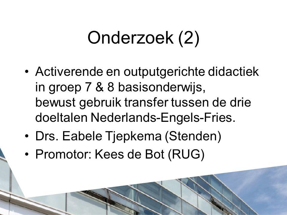 Onderzoek (2) Activerende en outputgerichte didactiek in groep 7 & 8 basisonderwijs, bewust gebruik transfer tussen de drie doeltalen Nederlands-Engels-Fries.