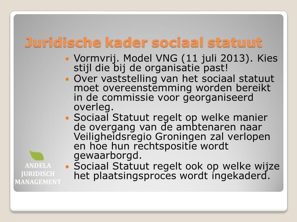 Juridische kader sociaal statuut Vormvrij. Model VNG (11 juli 2013). Kies stijl die bij de organisatie past! Over vaststelling van het sociaal statuut