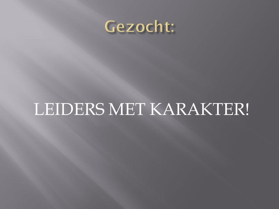 LEIDERS MET KARAKTER!