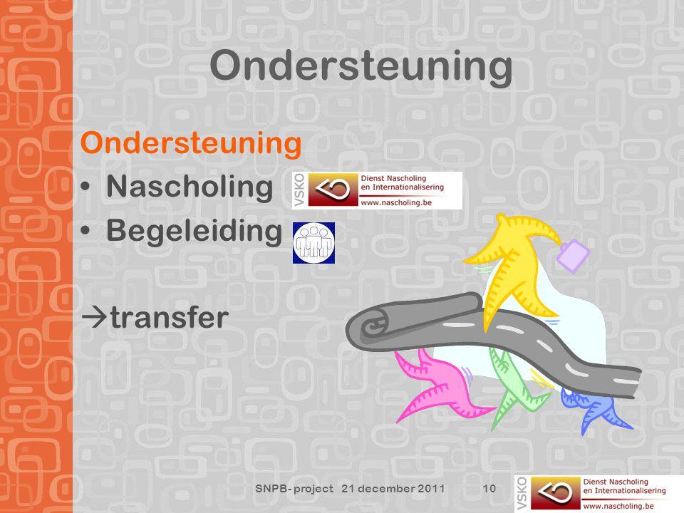 Ondersteuning Nascholing Begeleiding  transfer 10 SNPB- project 21 december 2011