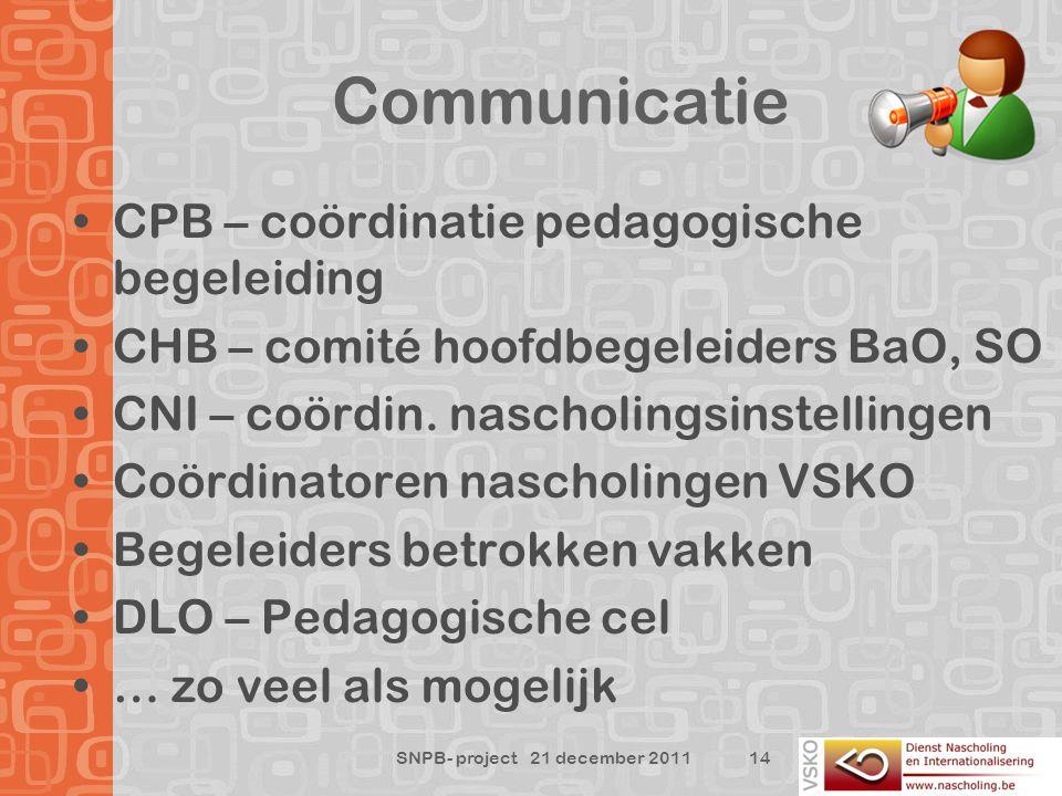 Communicatie CPB – coördinatie pedagogische begeleiding CHB – comité hoofdbegeleiders BaO, SO CNI – coördin.