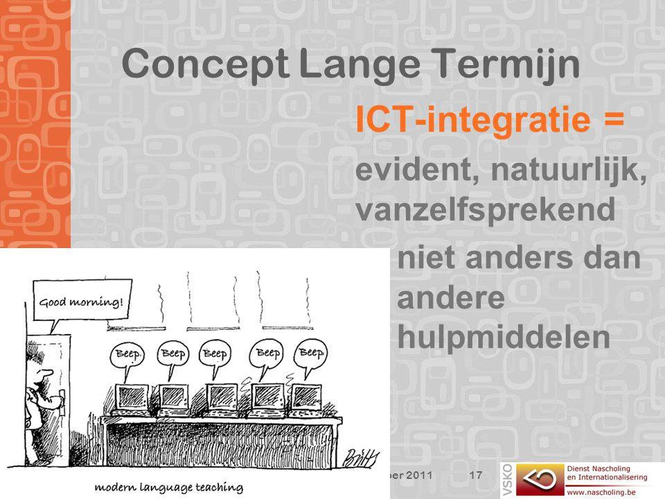 Concept Lange Termijn ICT-integratie = evident, natuurlijk, vanzelfsprekend –niet anders dan andere hulpmiddelen 17 SNPB- project 21 december 2011