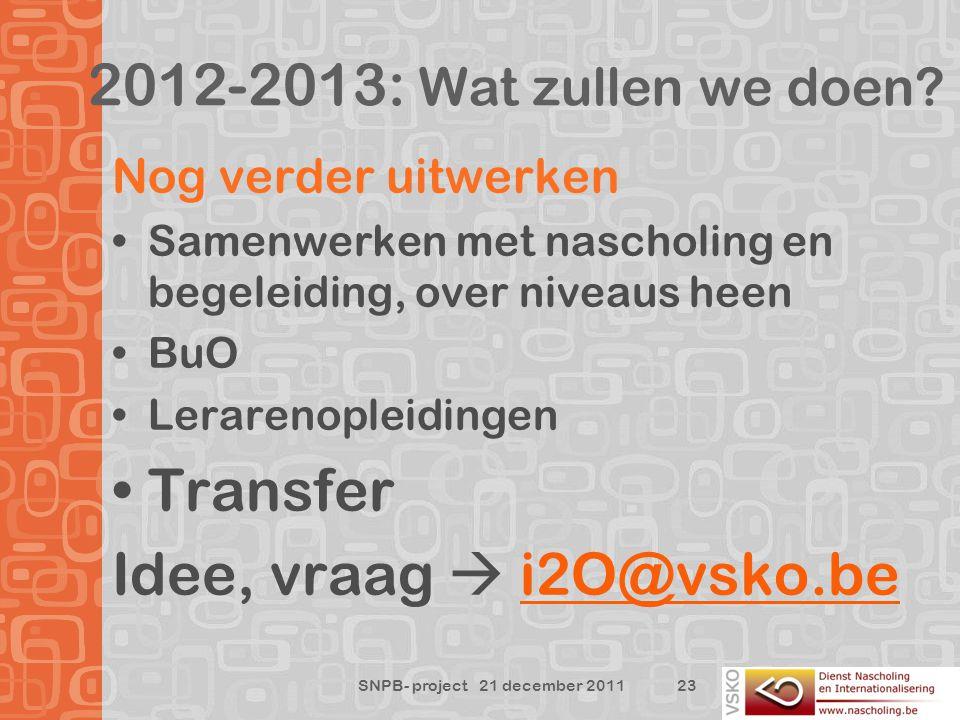 2012-2013: Wat zullen we doen.