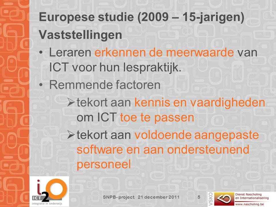 Europese studie (2009 – 15-jarigen) Vaststellingen Leraren erkennen de meerwaarde van ICT voor hun lespraktijk.
