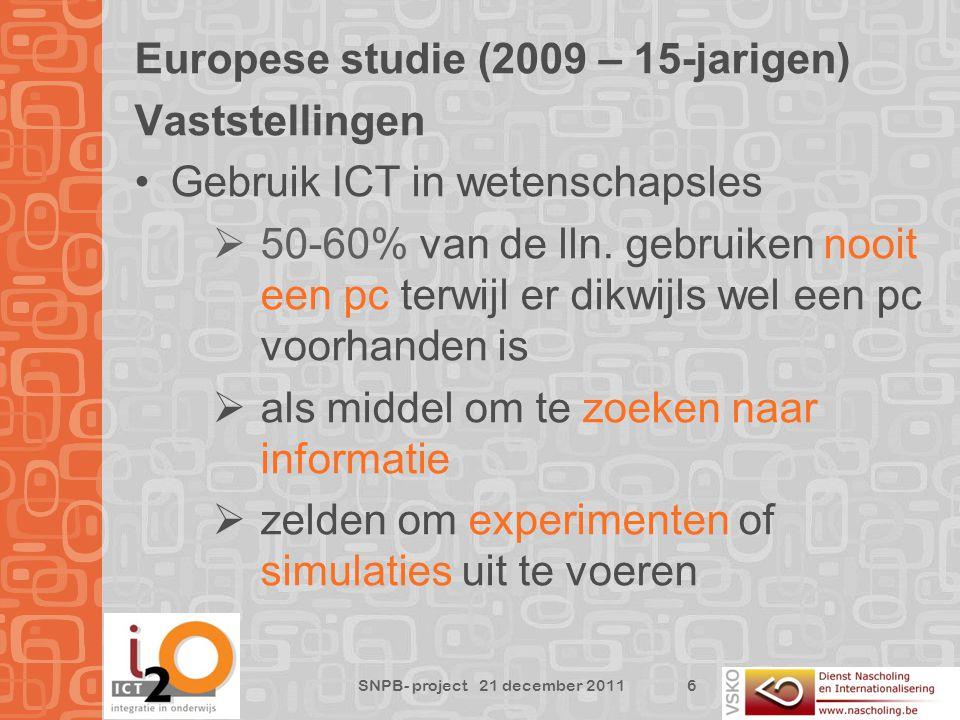 Europese studie (2009 – 15-jarigen) Vaststellingen Gebruik ICT in wetenschapsles  50-60% van de lln.