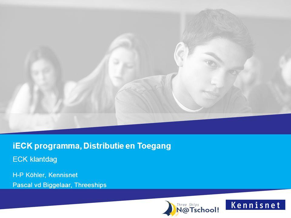 iECK programma, Distributie en Toegang ECK klantdag H-P Köhler, Kennisnet Pascal vd Biggelaar, Threeships