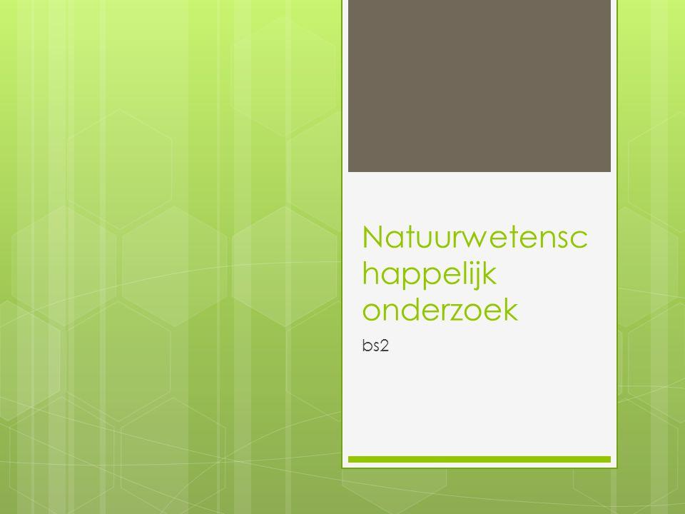 Natuurwetensc happelijk onderzoek bs2