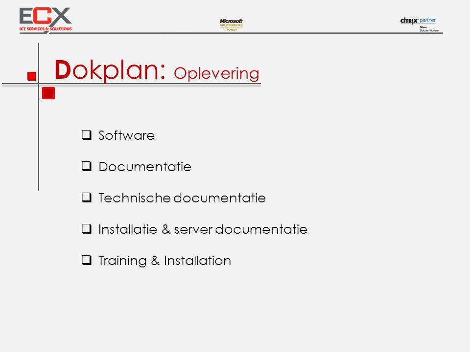 D okplan: Project plan  Eventuele software aanpassingen  Installatie en go live ondersteuning (10 dagen)  Test omgeving en live omgeving.