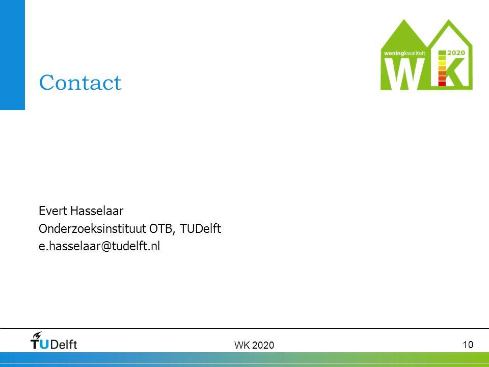 WK 2020 10 Contact Evert Hasselaar Onderzoeksinstituut OTB, TUDelft e.hasselaar@tudelft.nl