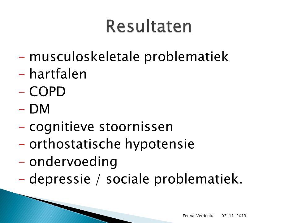 -musculoskeletale problematiek -hartfalen -COPD -DM -cognitieve stoornissen -orthostatische hypotensie -ondervoeding -depressie / sociale problematiek
