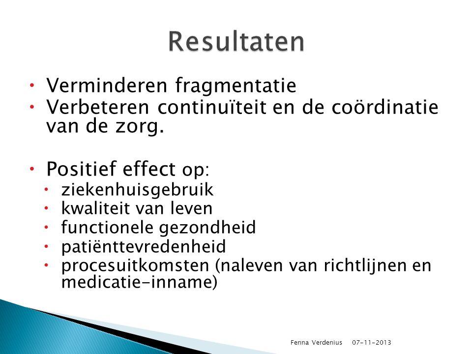  Verminderen fragmentatie  Verbeteren continuïteit en de coördinatie van de zorg.  Positief effect op:  ziekenhuisgebruik  kwaliteit van leven 