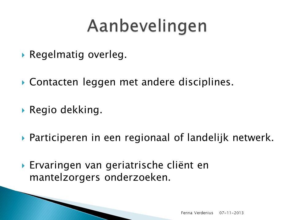  Regelmatig overleg.  Contacten leggen met andere disciplines.  Regio dekking.  Participeren in een regionaal of landelijk netwerk.  Ervaringen v